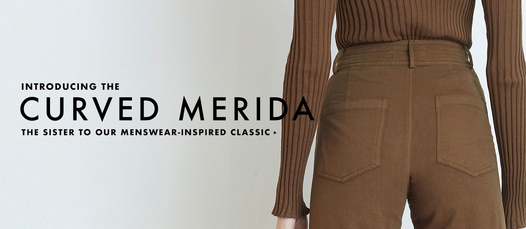 The New Curved Merida Pant