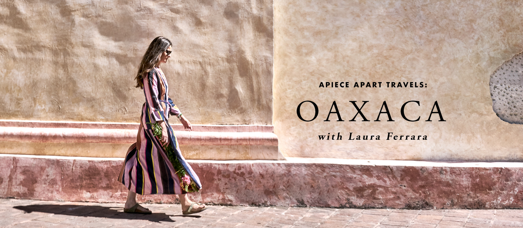 Apiece Apart Travels Oaxaca Laura Ferrara